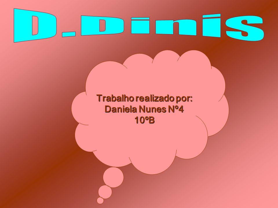 Trabalho realizado por: Daniela Nunes Nº4 10ºB