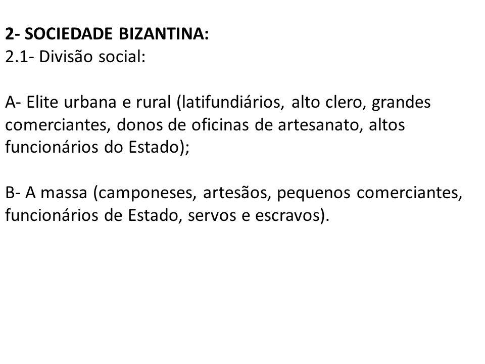 2- SOCIEDADE BIZANTINA: