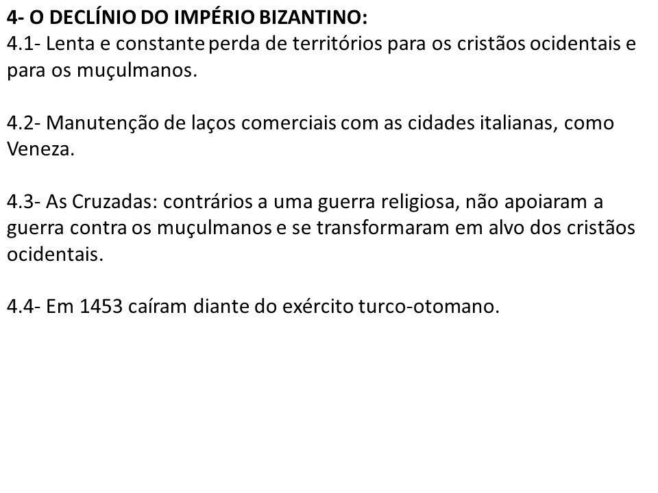 4- O DECLÍNIO DO IMPÉRIO BIZANTINO: