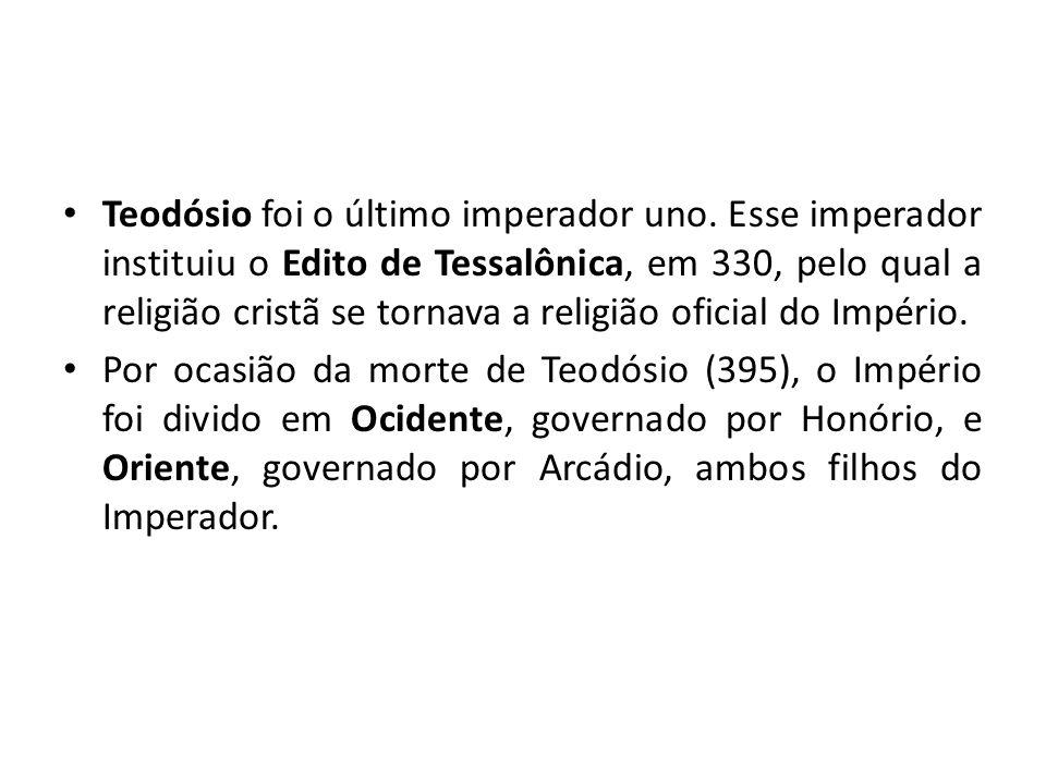 Teodósio foi o último imperador uno