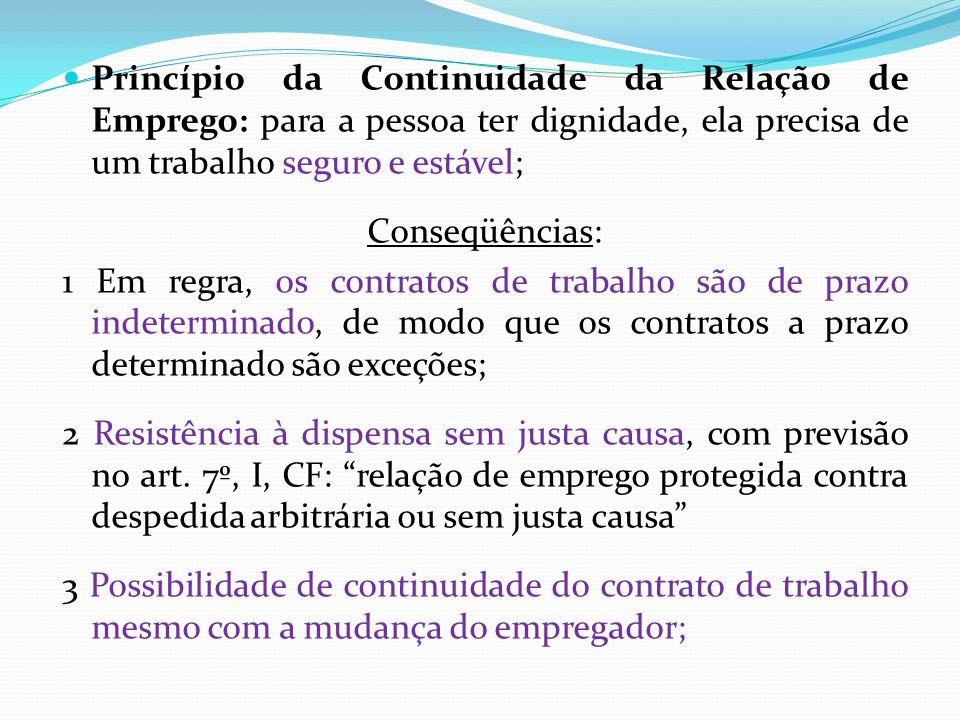 Princípio da Continuidade da Relação de Emprego: para a pessoa ter dignidade, ela precisa de um trabalho seguro e estável;