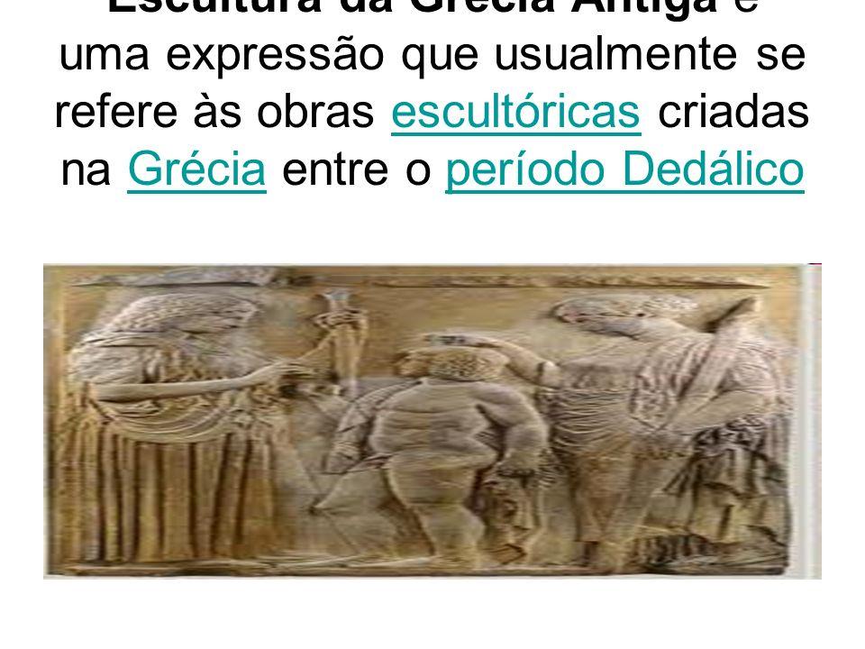 Escultura da Grécia Antiga é uma expressão que usualmente se refere às obras escultóricas criadas na Grécia entre o período Dedálico