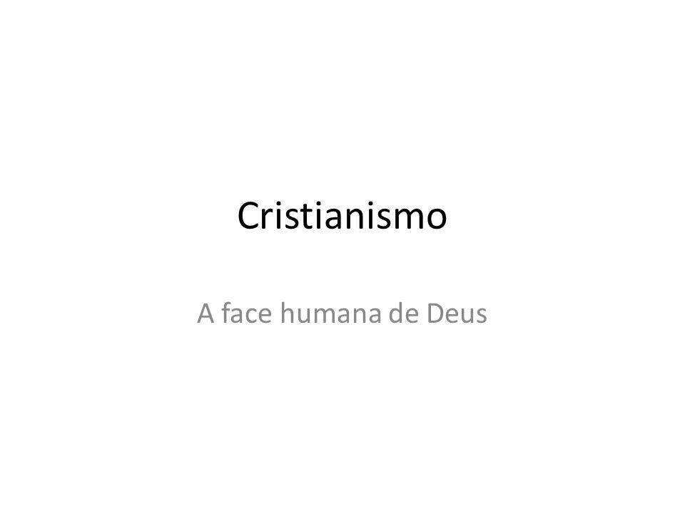 Cristianismo A face humana de Deus