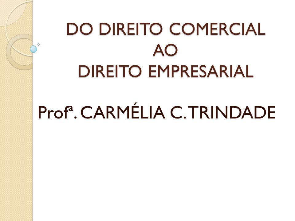 DO DIREITO COMERCIAL AO DIREITO EMPRESARIAL
