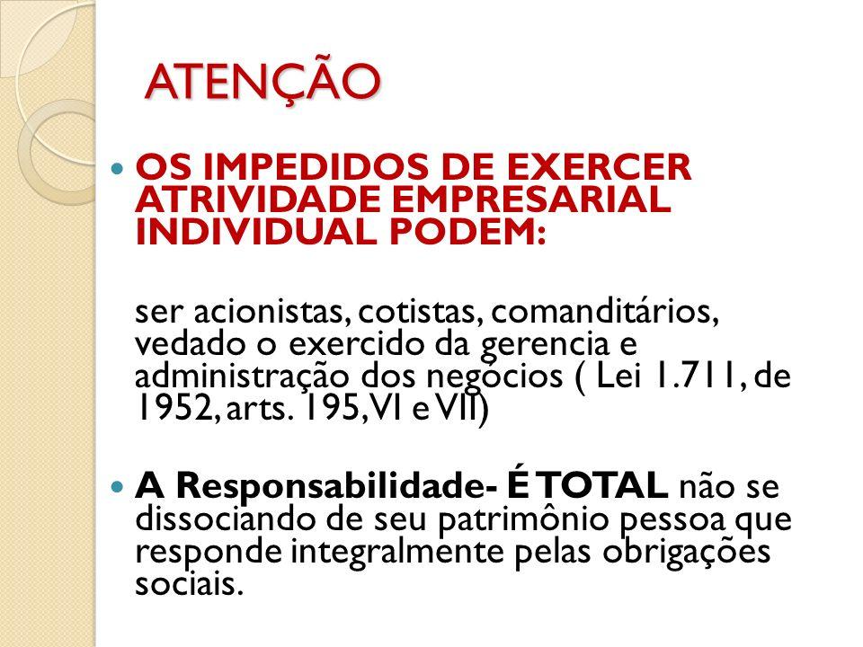 ATENÇÃOOS IMPEDIDOS DE EXERCER ATRIVIDADE EMPRESARIAL INDIVIDUAL PODEM: