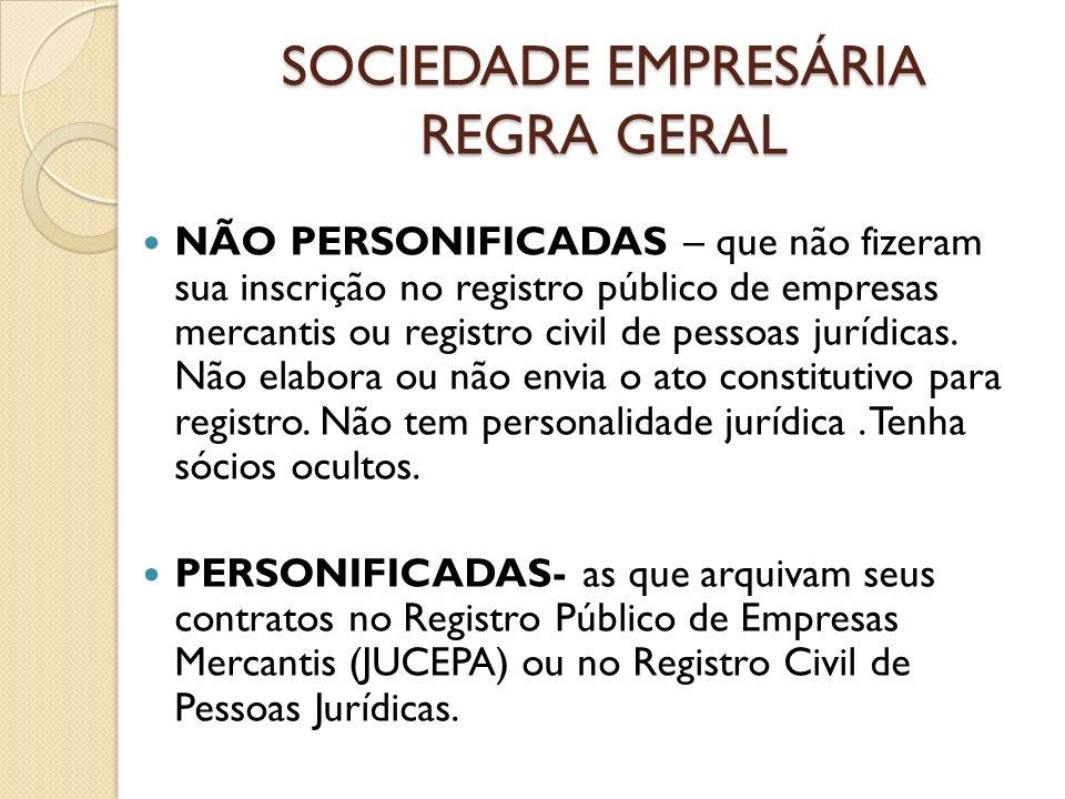 SOCIEDADE EMPRESÁRIA REGRA GERAL