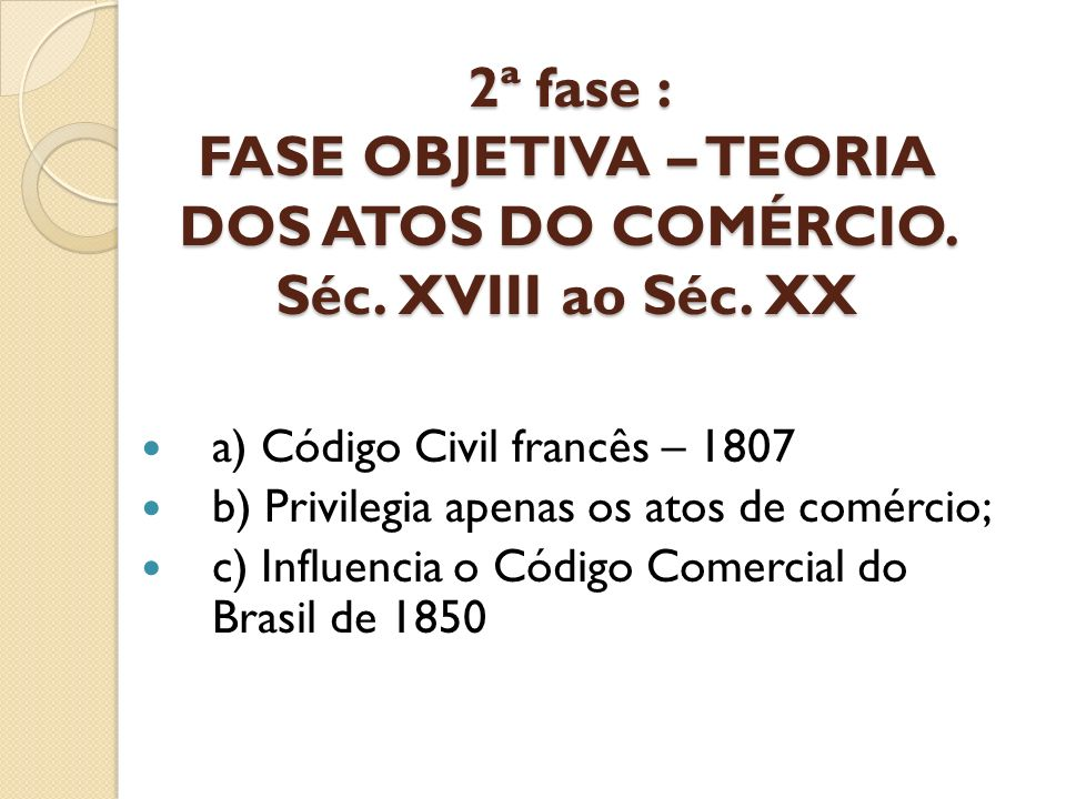 2ª fase : FASE OBJETIVA – TEORIA DOS ATOS DO COMÉRCIO. Séc
