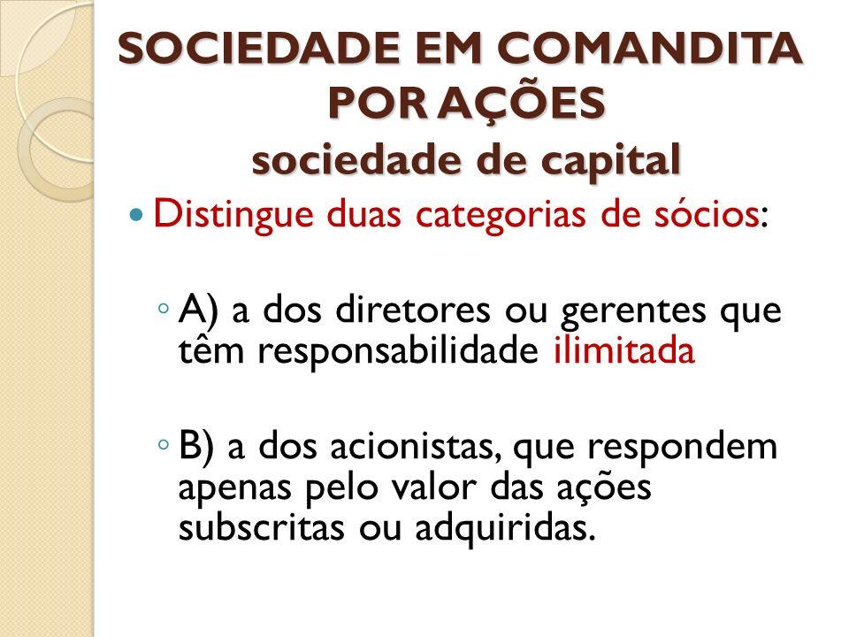 SOCIEDADE EM COMANDITA POR AÇÕES sociedade de capital