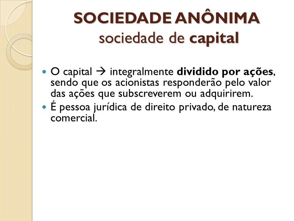 SOCIEDADE ANÔNIMA sociedade de capital