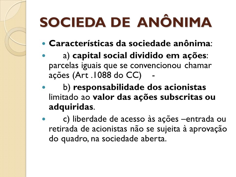 SOCIEDA DE ANÔNIMA Características da sociedade anônima:
