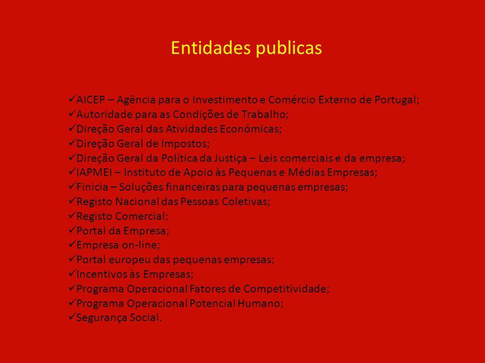 Entidades publicas AICEP – Agência para o Investimento e Comércio Externo de Portugal; Autoridade para as Condições de Trabalho;