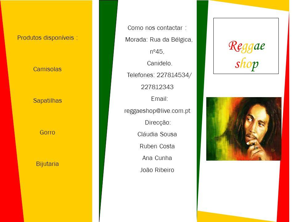 Reggae shop Como nos contactar : Morada: Rua da Bélgica, nº45,