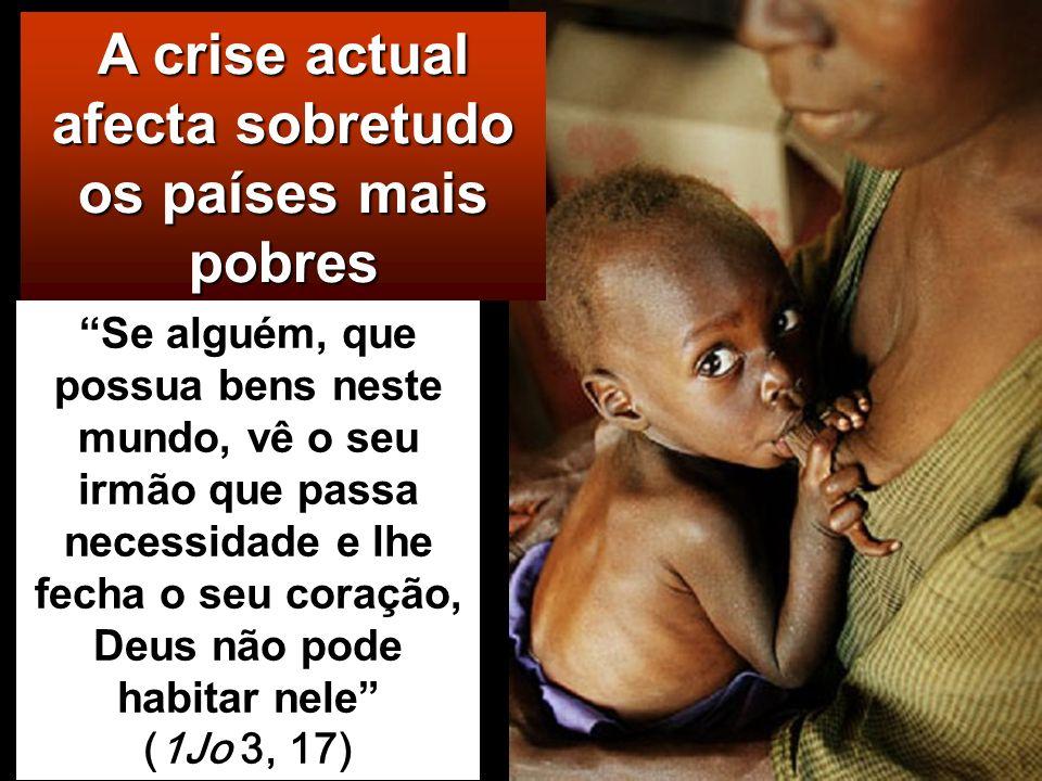 A crise actual afecta sobretudo os países mais pobres