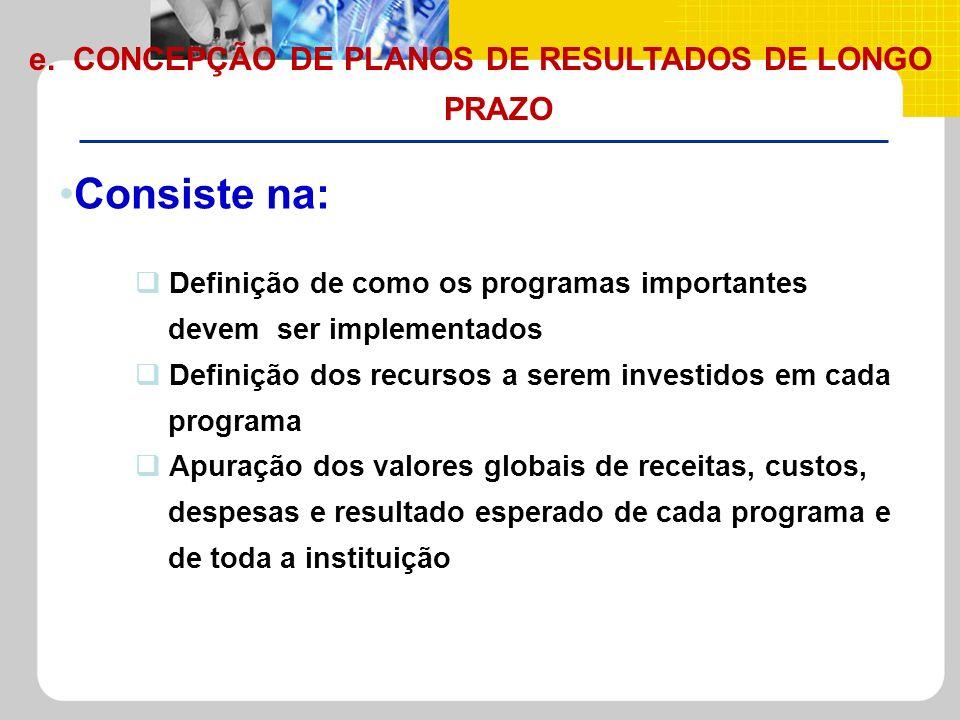 e. CONCEPÇÃO DE PLANOS DE RESULTADOS DE LONGO PRAZO