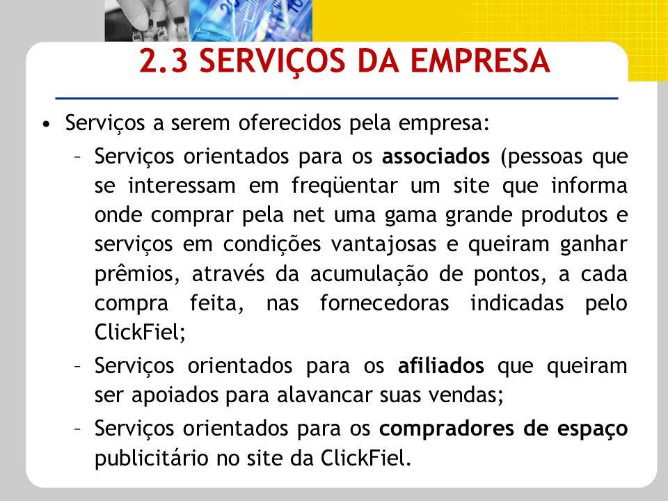 2.3 SERVIÇOS DA EMPRESA Serviços a serem oferecidos pela empresa: