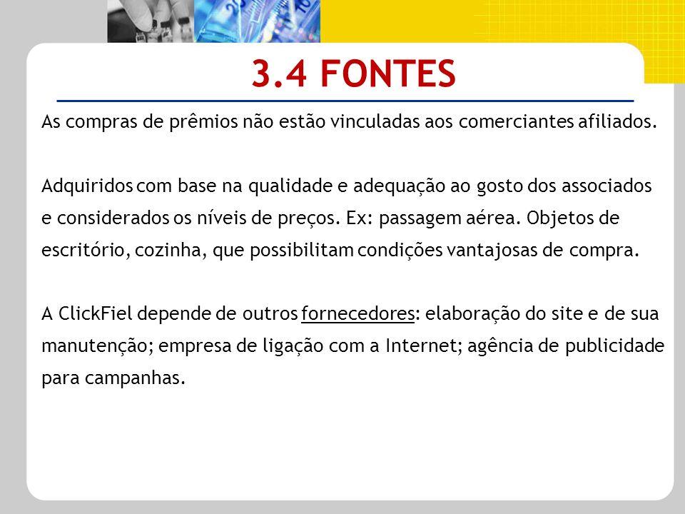 3.4 FONTES As compras de prêmios não estão vinculadas aos comerciantes afiliados.
