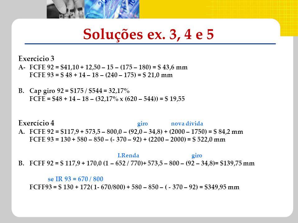 Soluções ex. 3, 4 e 5 Exercicio 3 Exercício 4 giro nova dívida