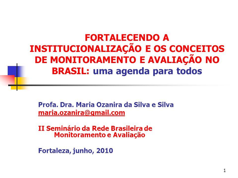 FORTALECENDO A INSTITUCIONALIZAÇÃO E OS CONCEITOS DE MONITORAMENTO E AVALIAÇÃO NO BRASIL: uma agenda para todos