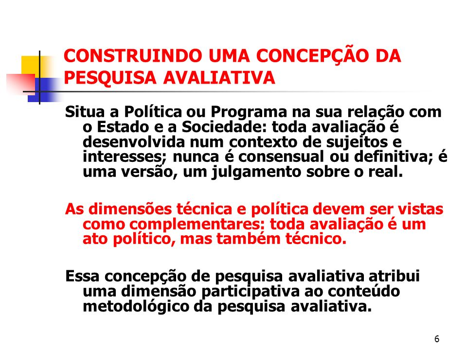 CONSTRUINDO UMA CONCEPÇÃO DA PESQUISA AVALIATIVA