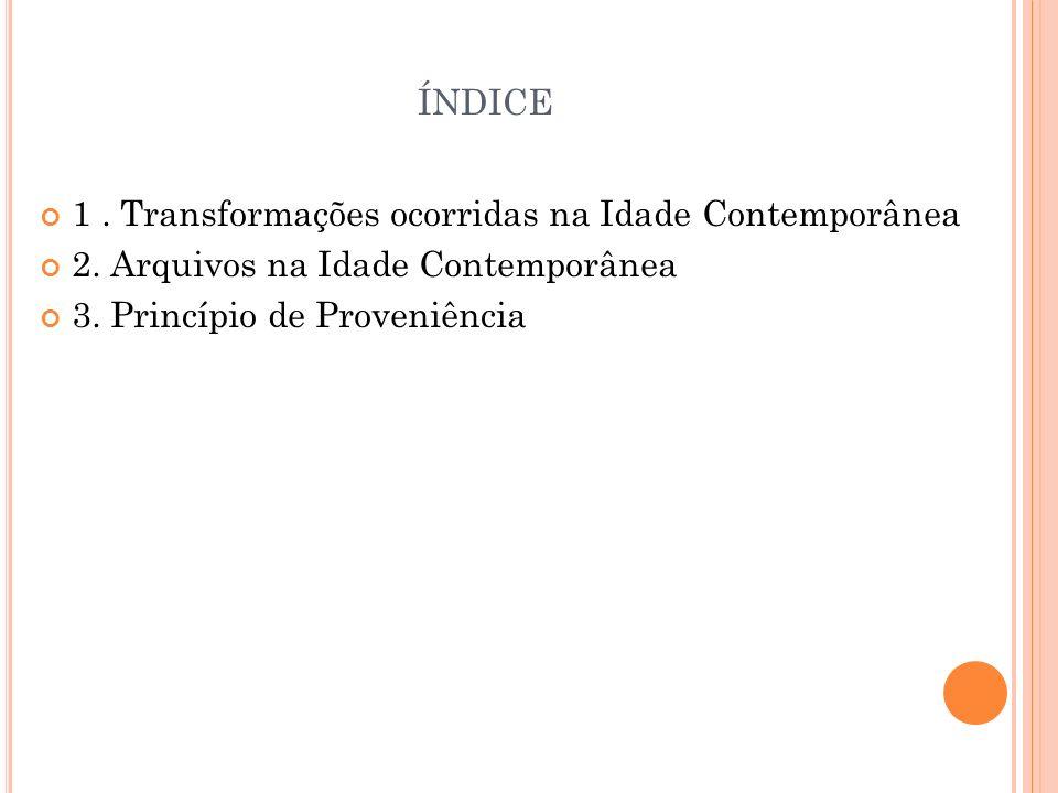 índice 1 . Transformações ocorridas na Idade Contemporânea