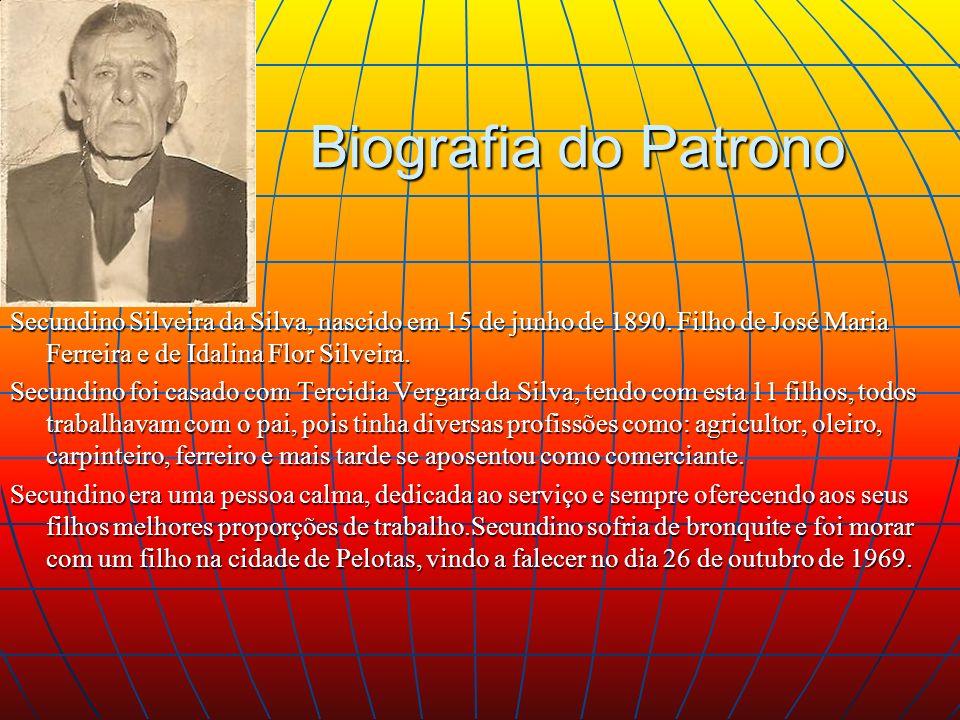 Biografia do Patrono Secundino Silveira da Silva, nascido em 15 de junho de 1890. Filho de José Maria Ferreira e de Idalina Flor Silveira.