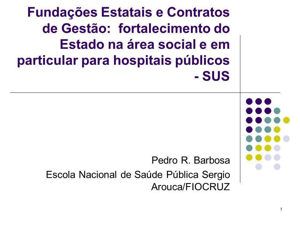 Fundações Estatais e Contratos de Gestão: fortalecimento do Estado na área social e em particular para hospitais públicos - SUS