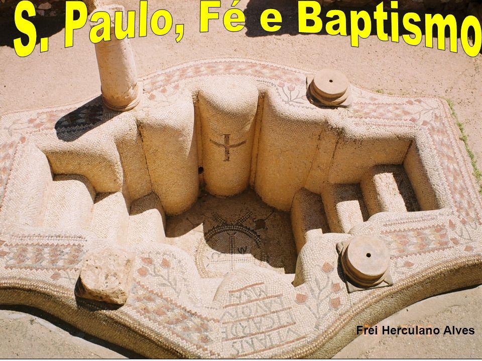 S. Paulo, Fé e Baptismo Frei Herculano Alves