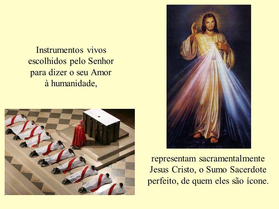 Instrumentos vivos escolhidos pelo Senhor para dizer o seu Amor à humanidade,
