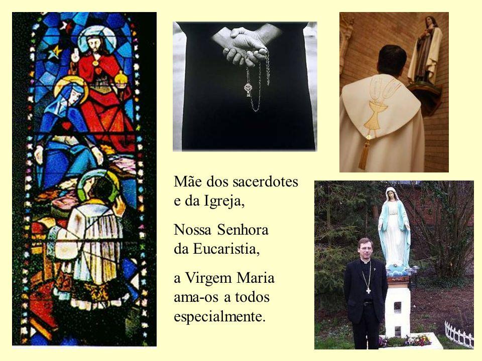 Mãe dos sacerdotes e da Igreja,