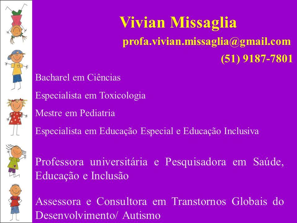 Vivian Missaglia profa.vivian.missaglia@gmail.com (51) 9187-7801