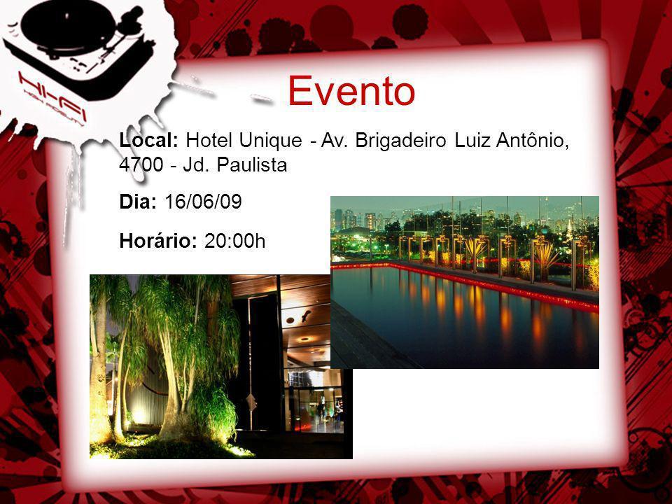 Evento Local: Hotel Unique - Av. Brigadeiro Luiz Antônio, 4700 - Jd.
