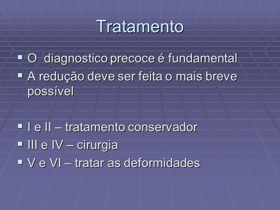 Tratamento O diagnostico precoce é fundamental