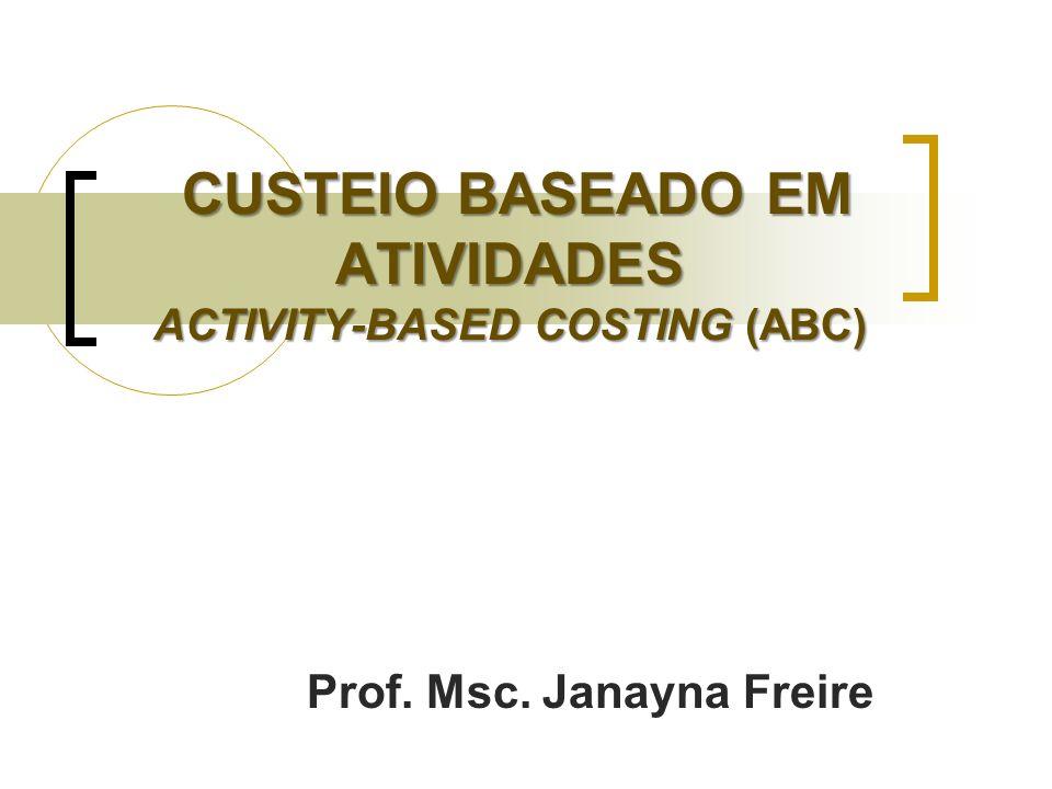 CUSTEIO BASEADO EM ATIVIDADES ACTIVITY-BASED COSTING (ABC)