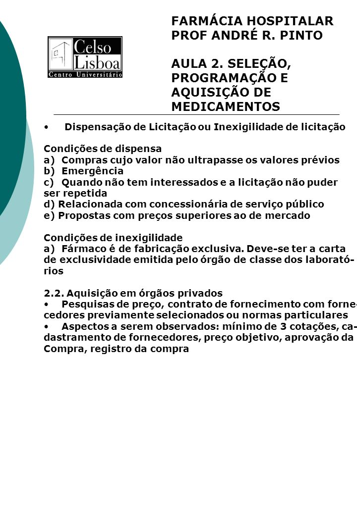 FARMÁCIA HOSPITALAR PROF ANDRÉ R. PINTO AULA 2. SELEÇÃO, PROGRAMAÇÃO E