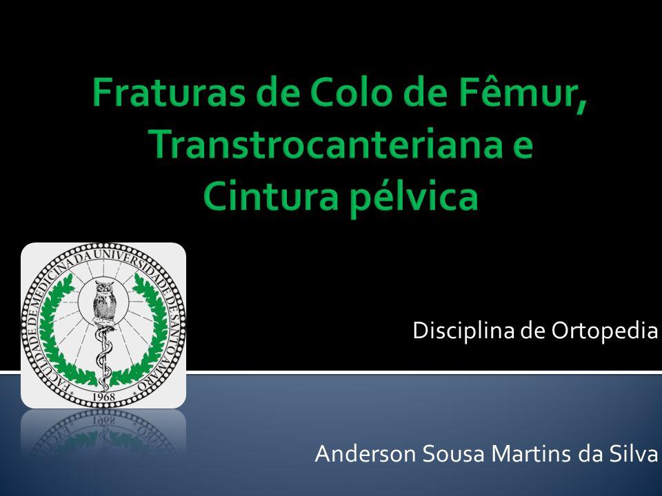 Fraturas de Colo de Fêmur, Transtrocanteriana e Cintura pélvica
