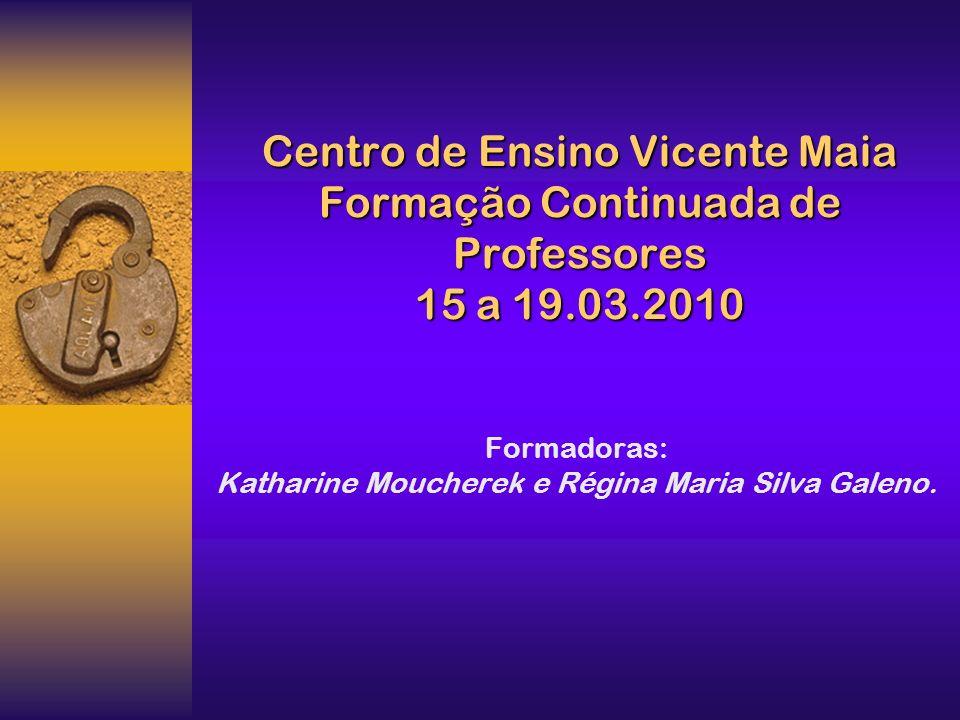 Formadoras: Katharine Moucherek e Régina Maria Silva Galeno.