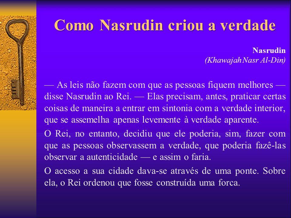 Como Nasrudin criou a verdade