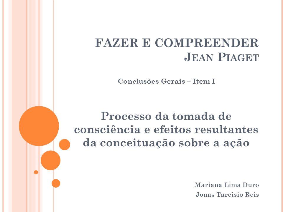 FAZER E COMPREENDER Jean Piaget