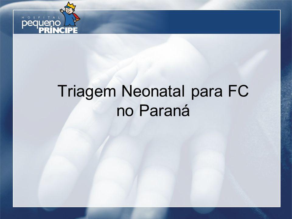 Triagem Neonatal para FC no Paraná