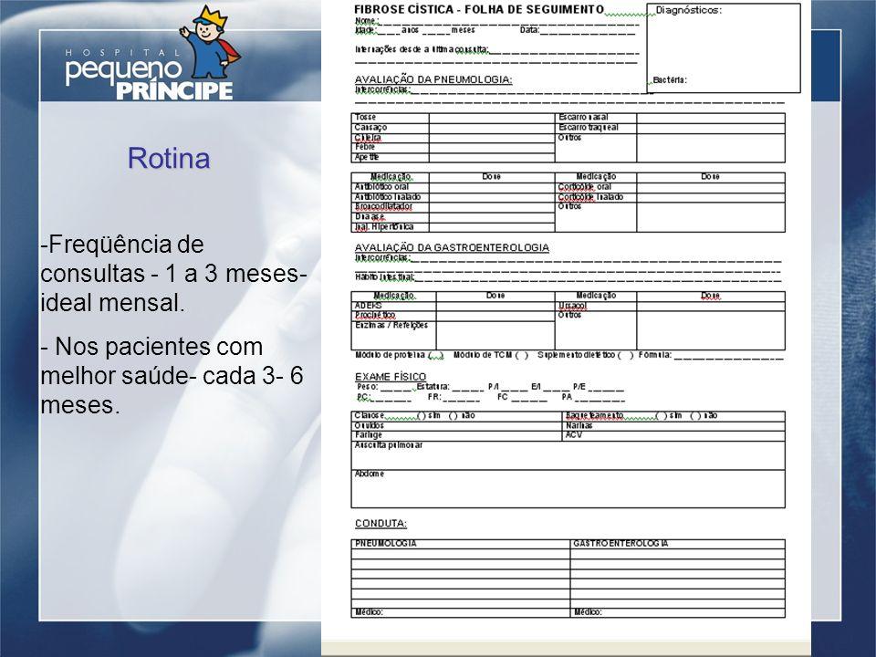 Rotina Freqüência de consultas - 1 a 3 meses- ideal mensal.