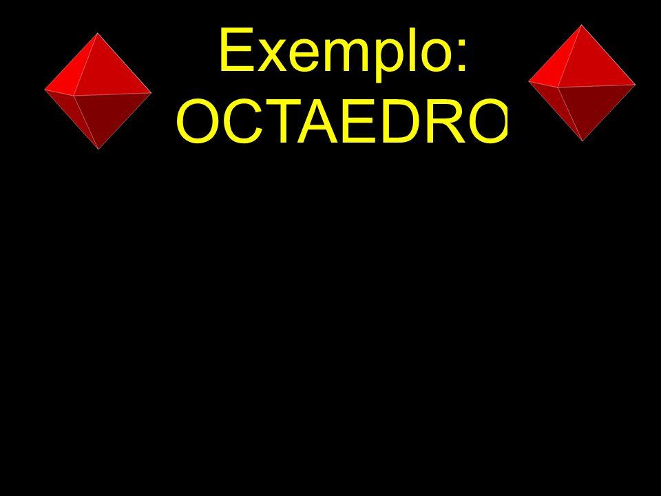 Exemplo: OCTAEDRO