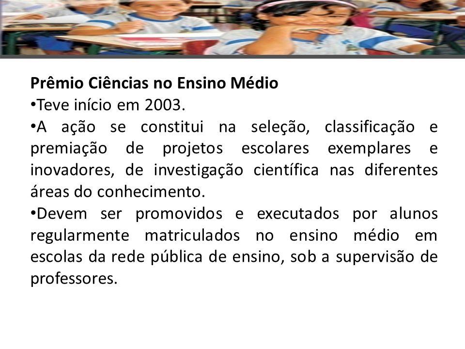 Prêmio Ciências no Ensino Médio Teve início em 2003.
