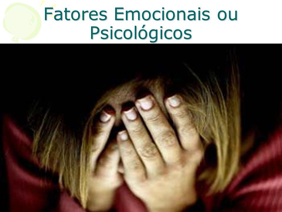 Fatores Emocionais ou Psicológicos