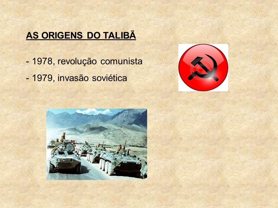 AS ORIGENS DO TALIBÃ 1978, revolução comunista 1979, invasão soviética