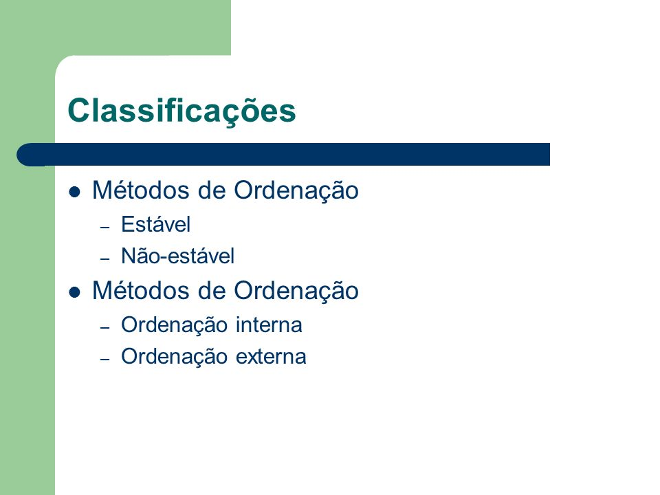 Classificações Métodos de Ordenação Estável Não-estável