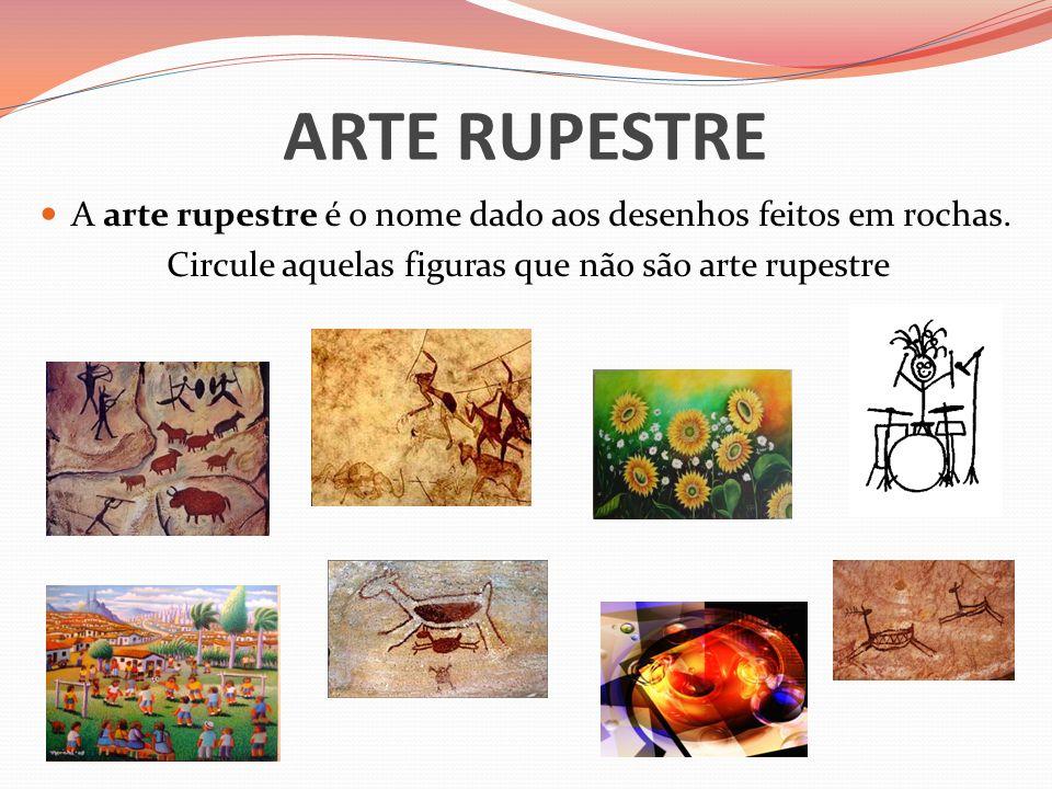 Circule aquelas figuras que não são arte rupestre