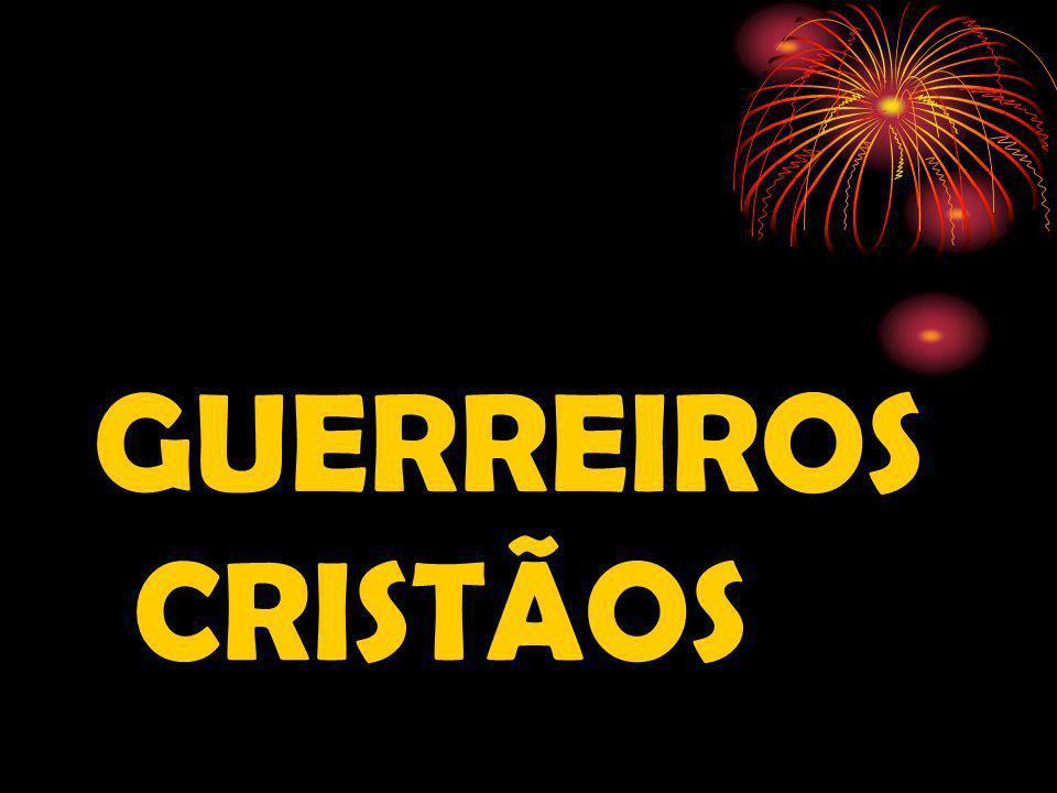 GUERREIROS CRISTÃOS