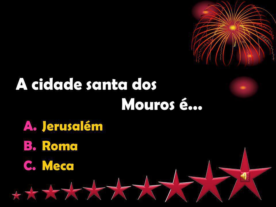 A cidade santa dos Mouros é...