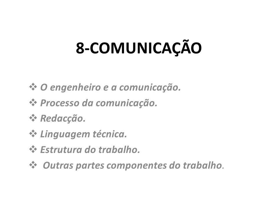 8-COMUNICAÇÃO O engenheiro e a comunicação. Processo da comunicação.