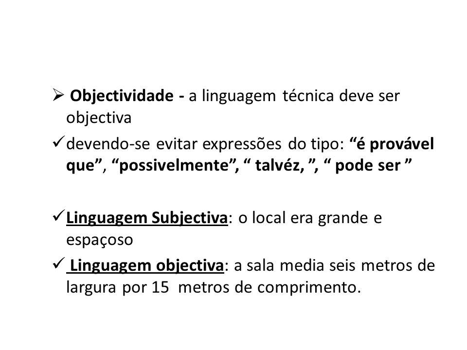 Objectividade - a linguagem técnica deve ser objectiva